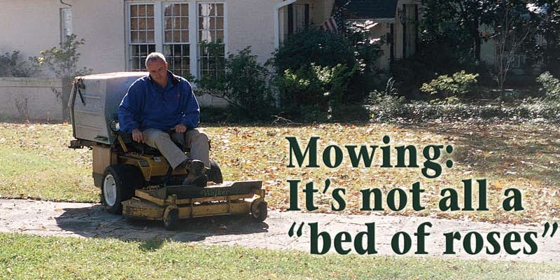 "Mowing: It's not all a ""bed of roses"""