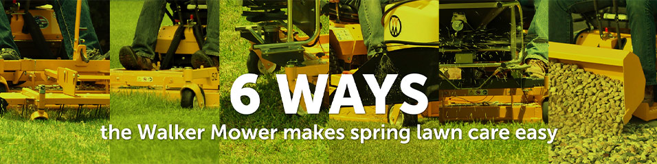 6 Ways the Walker Mower makes spring lawn care easy